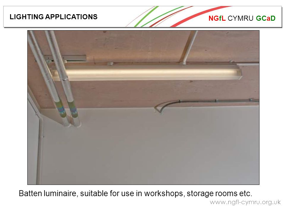 NGfL CYMRU GCaD   Batten luminaire, suitable for use in workshops, storage rooms etc.