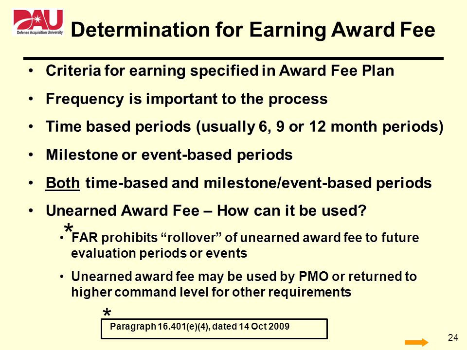 24 Criteria for earning specified in Award Fee Plan Criteria for earning specified in Award Fee Plan Frequency is important to the process Frequency i