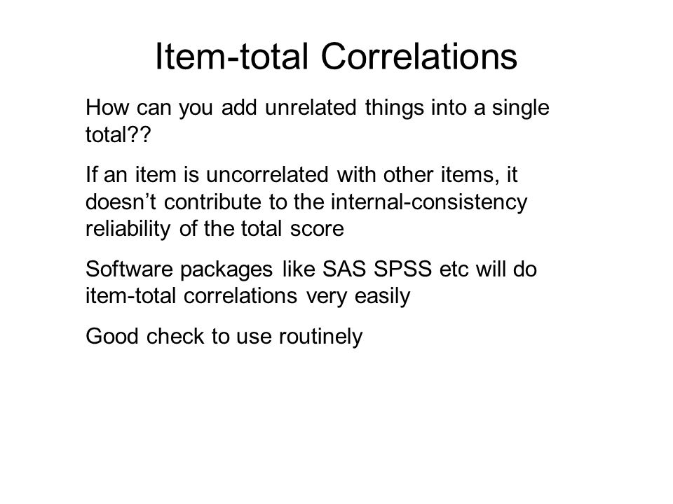 Item-total Correlations How can you add unrelated things into a single total .