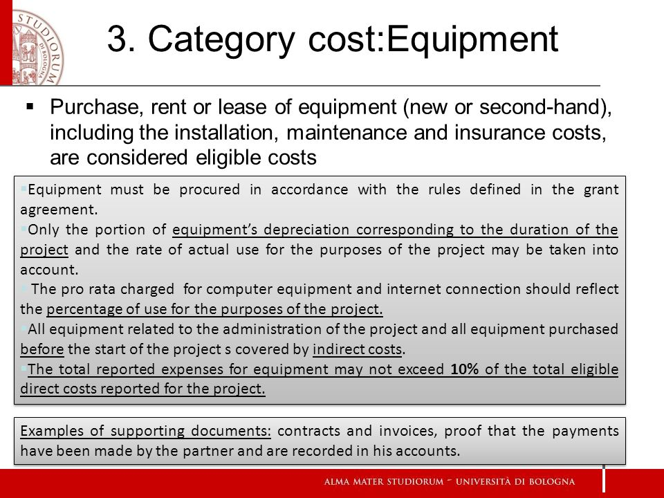 3. Category cost:Equipment Purchase, rent or lease of equipment (new or second-hand), including the installation, maintenance and insurance costs, are
