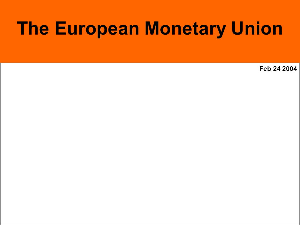 Feb The European Monetary Union