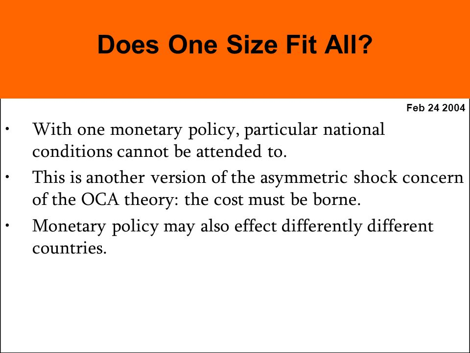 Feb With one monetary policy, particular national conditions cannot be attended to.