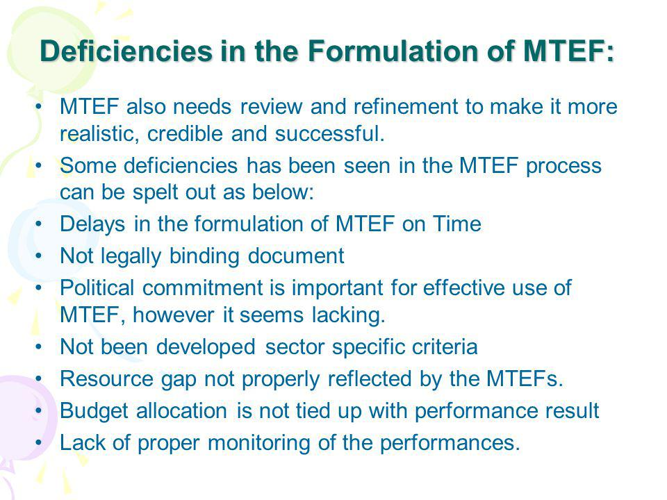 Deficiencies in the Formulation of MTEF: MTEF also needs review and refinement to make it more realistic, credible and successful. Some deficiencies h