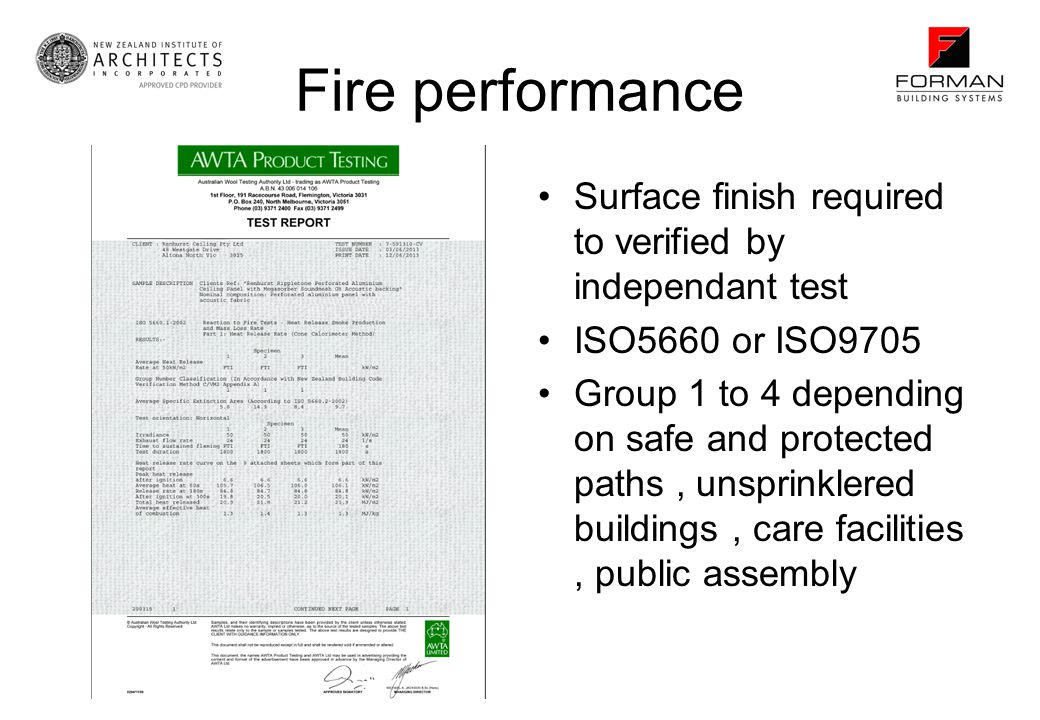 Fire performance Surface finish required to verified by independant test ISO5660 or ISO9705 Group 1 to 4 depending on safe and protected paths, unspri