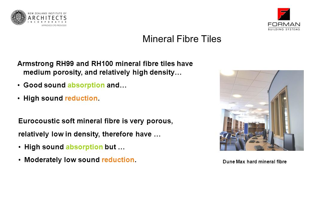 Mineral Fibre Tiles Armstrong RH99 and RH100 mineral fibre tiles have medium porosity, and relatively high density… Good sound absorption and… High so