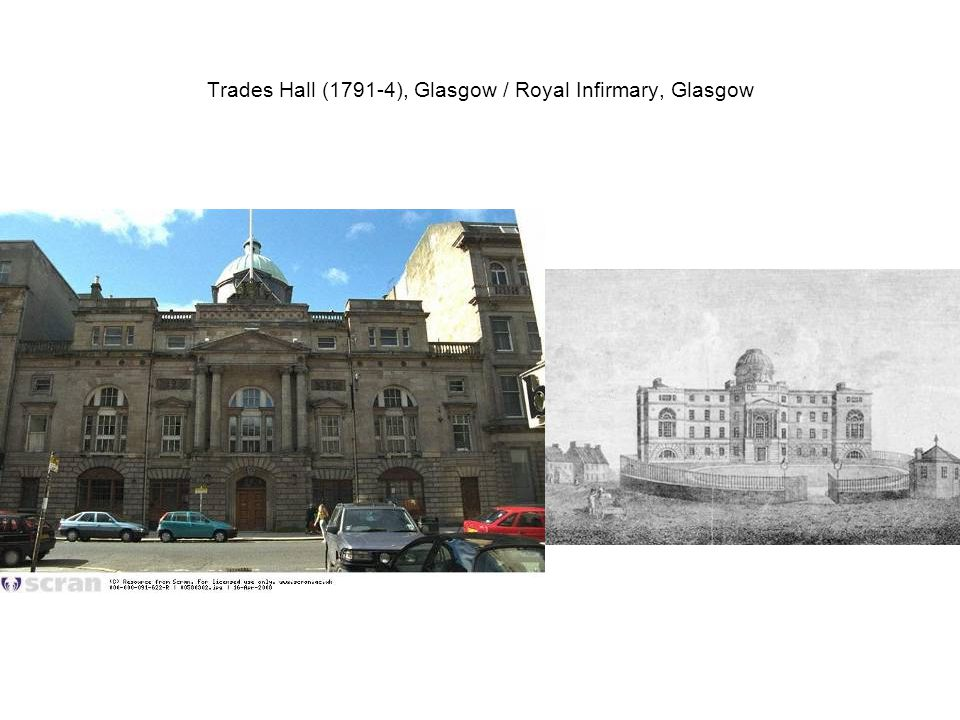 Trades Hall (1791-4), Glasgow / Royal Infirmary, Glasgow