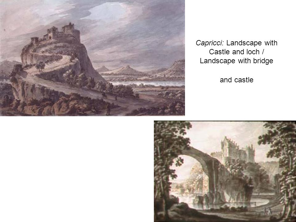 Capricci: Landscape with Castle and loch / Landscape with bridge and castle