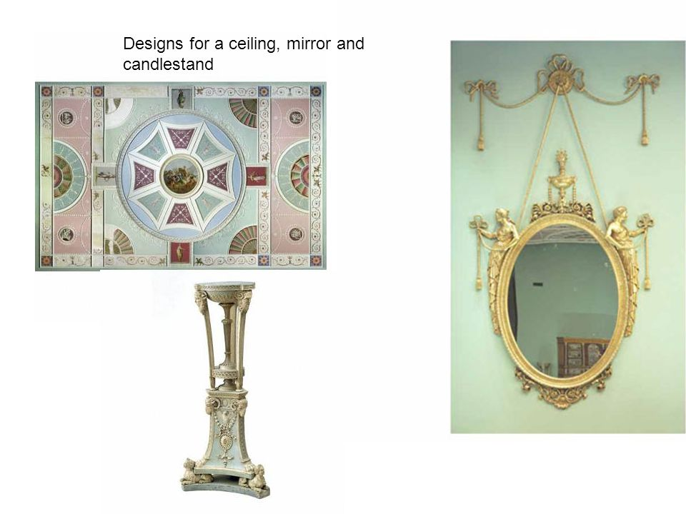 Designs for a ceiling, mirror and candlestand