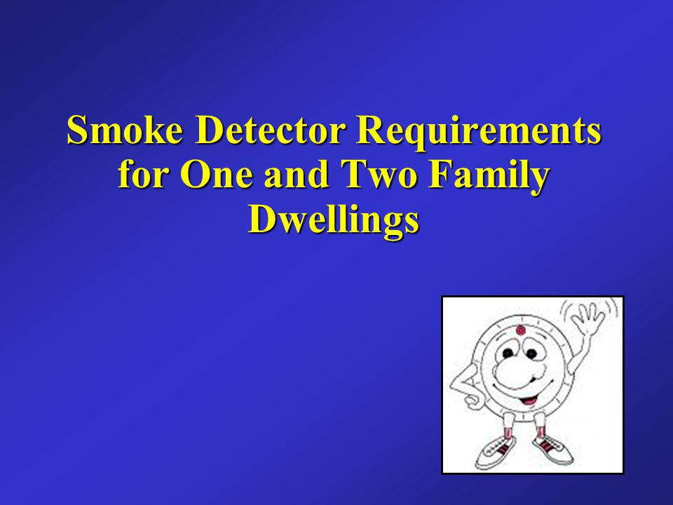 Smoke Detector Requirements Second Edition of the MSBC Smoke detectors shall be installed on: - On each level of habitation.