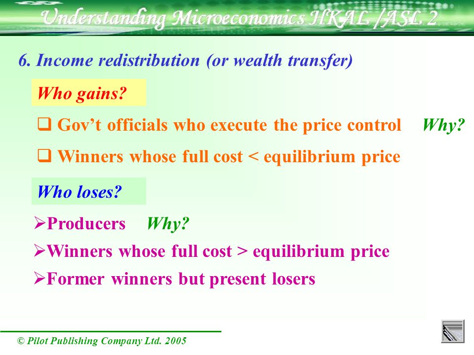 © Pilot Publishing Company Ltd. 2005 6. Income redistribution (or wealth transfer) Who gains.