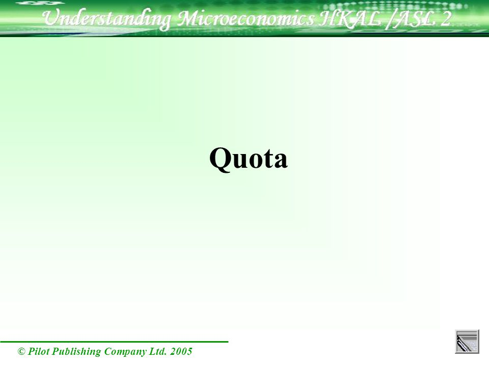 © Pilot Publishing Company Ltd. 2005 Quota