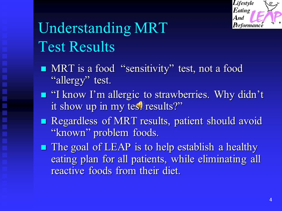 4 Understanding MRT Test Results n MRT is a food sensitivity test, not a food allergy test.