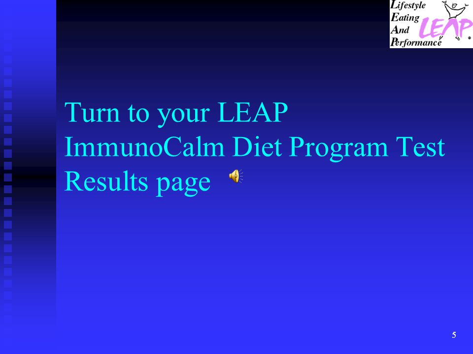 5 Turn to your LEAP ImmunoCalm Diet Program Test Results page