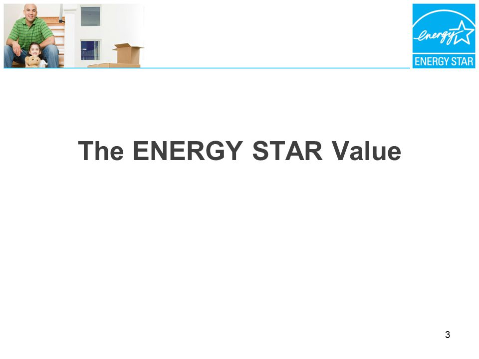 The ENERGY STAR Value 3