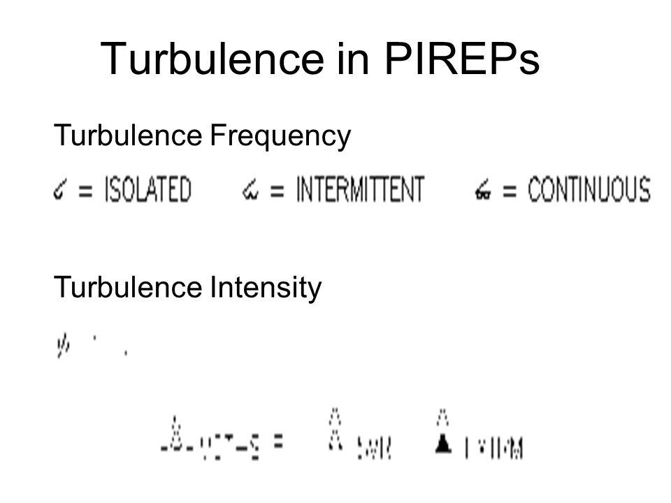 A. Turbulence Bumpiness in flight Four types –Low-level turbulence (LLT) –Turbulence near thunderstorms (TNT) –Clear-air turbulence above 15,000 ft (C