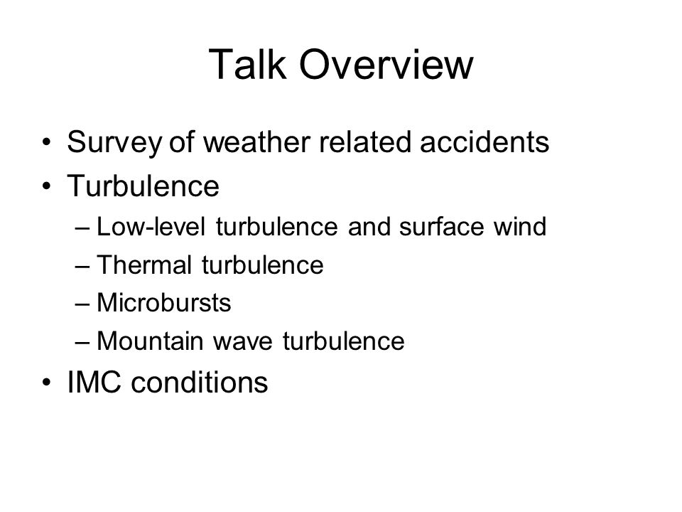 Talk Web site http://meteo.pr.erau.edu/aviation_weather _hazards.ppthttp://meteo.pr.erau.edu/aviation_weather _hazards.ppt Embry-Riddle Aeronautical University has a degree program in Meteorology.
