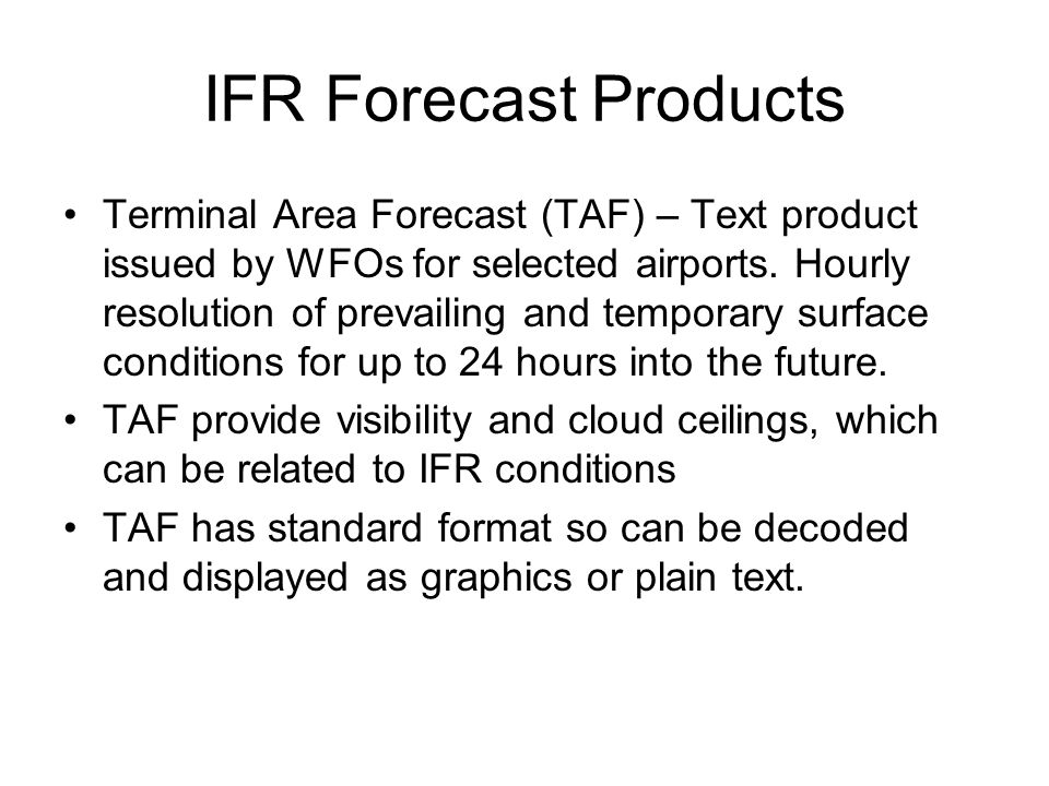 Other Sources of Current IFR Conditions AWC Standard Brief – Satellite with AFC AWC - Standard Brief AWC - Standard Brief ADDS (Aviation Digital Data