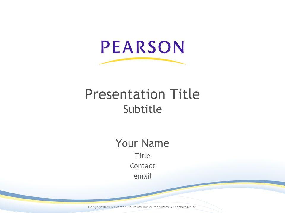 Copyright © 2007 Pearson Education, inc.or its affiliates.