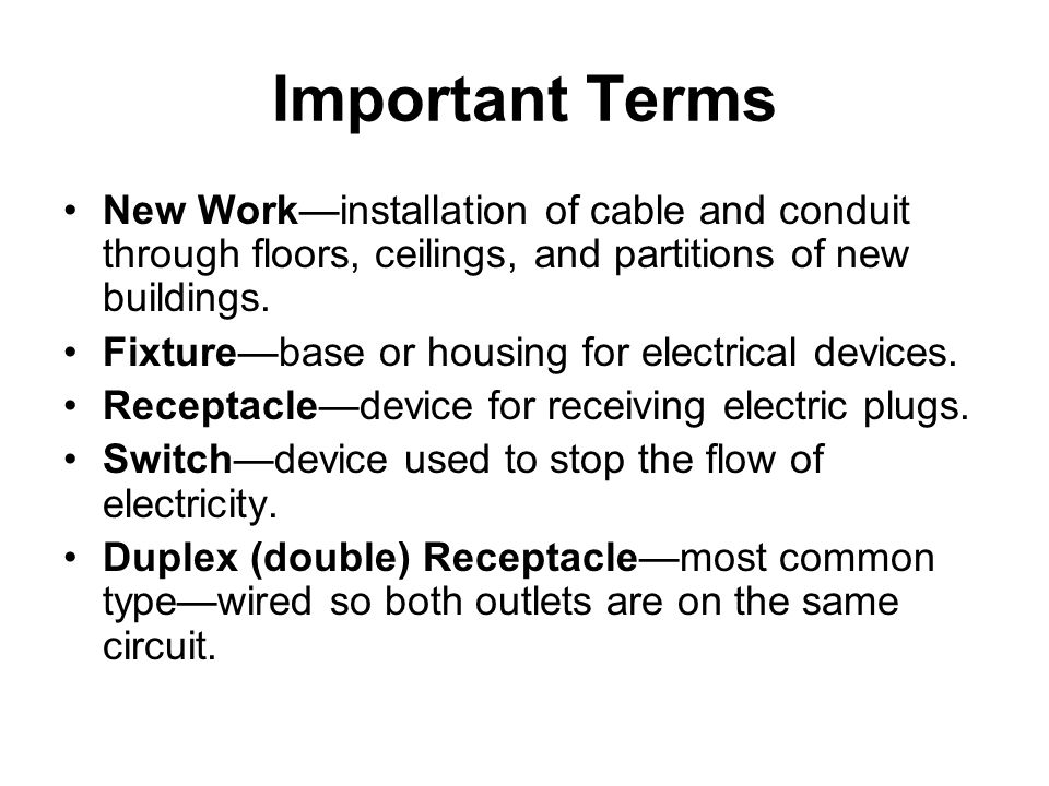 Important Terms New Workinstallation of cable and conduit through floors, ceilings, and partitions of new buildings.