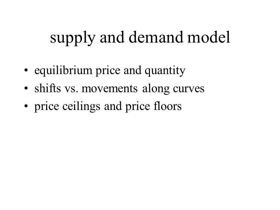 supply and demand model equilibrium price and quantity shifts vs.