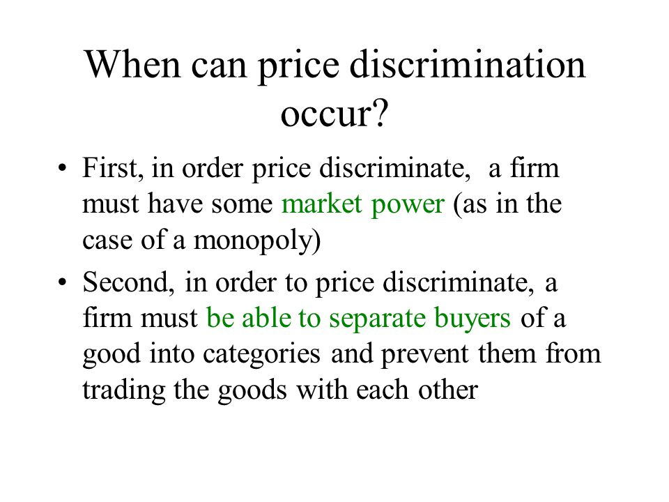 When can price discrimination occur.