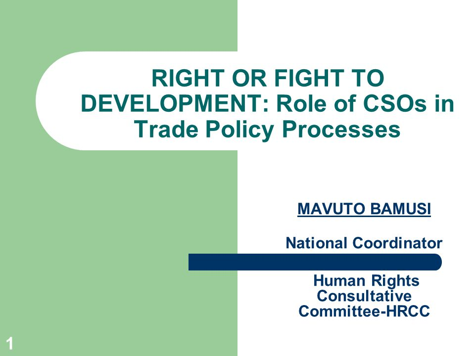 2 Summary The right to development entails societal participation in national development policies including trade policies Lack of people participation in previous policies has resulted into policy failures However, Malawi has for some time been characterized by the fight to development as citizens are marginalized and CSOs have to fight for or beg for participation