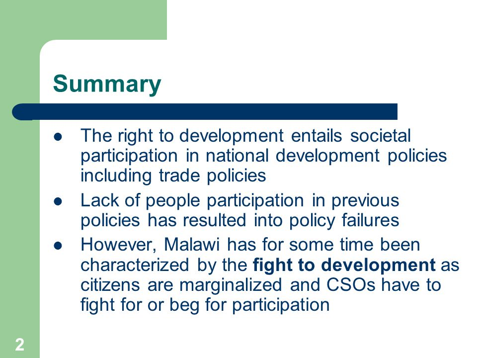 2 Summary The right to development entails societal participation in national development policies including trade policies Lack of people participati