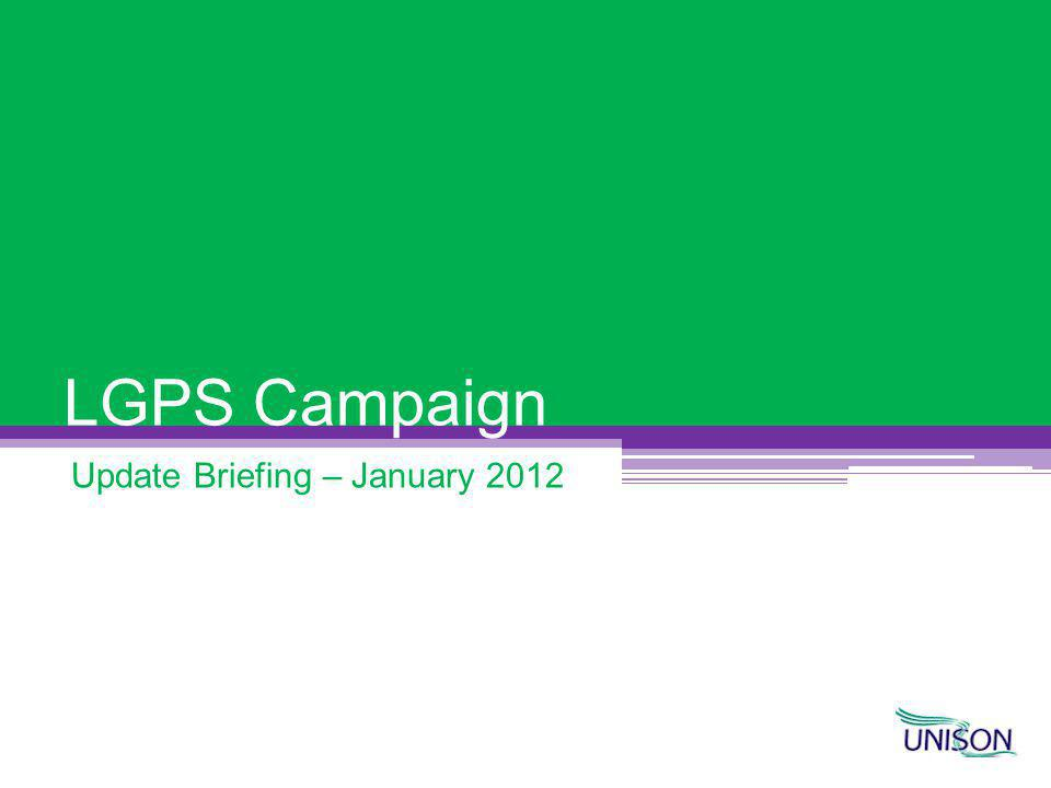 LGPS Campaign Update Briefing – January 2012