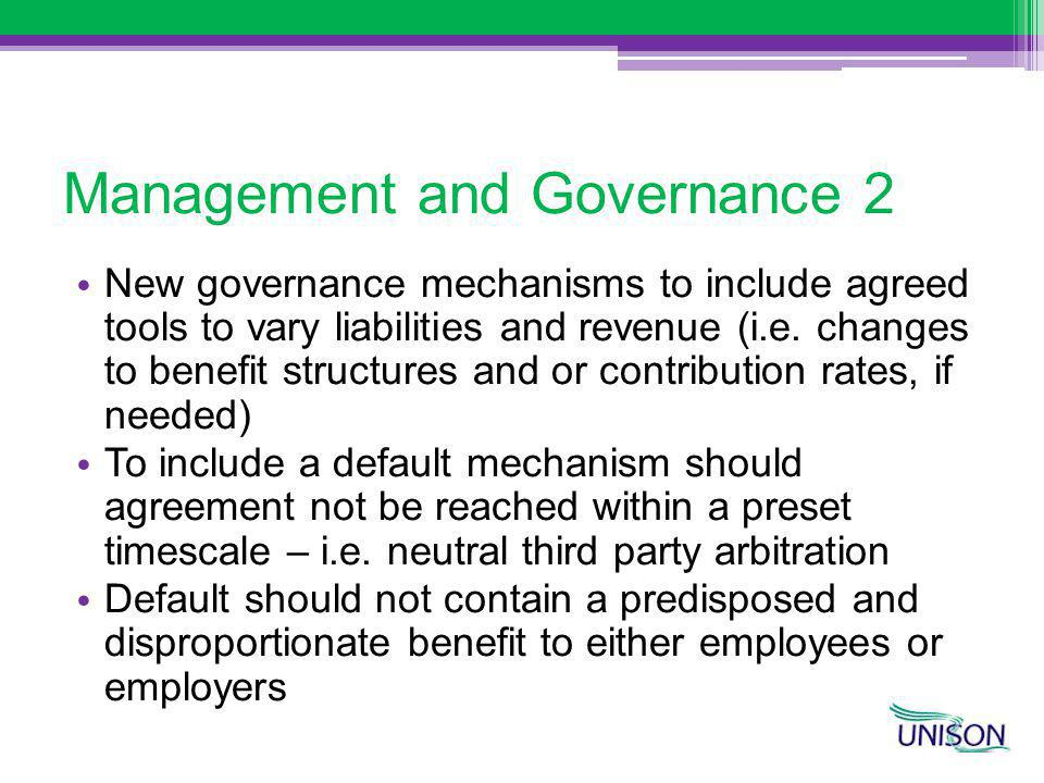 Management and Governance 2 New governance mechanisms to include agreed tools to vary liabilities and revenue (i.e.