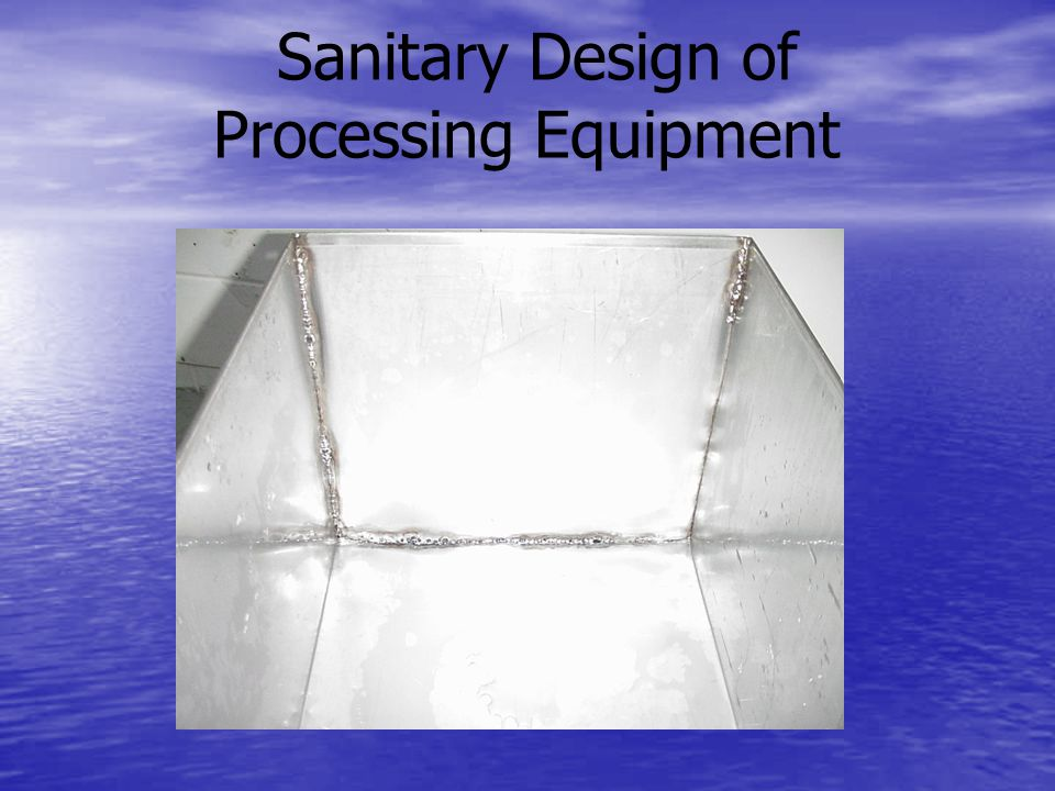 Sanitary Design of Processing Equipment