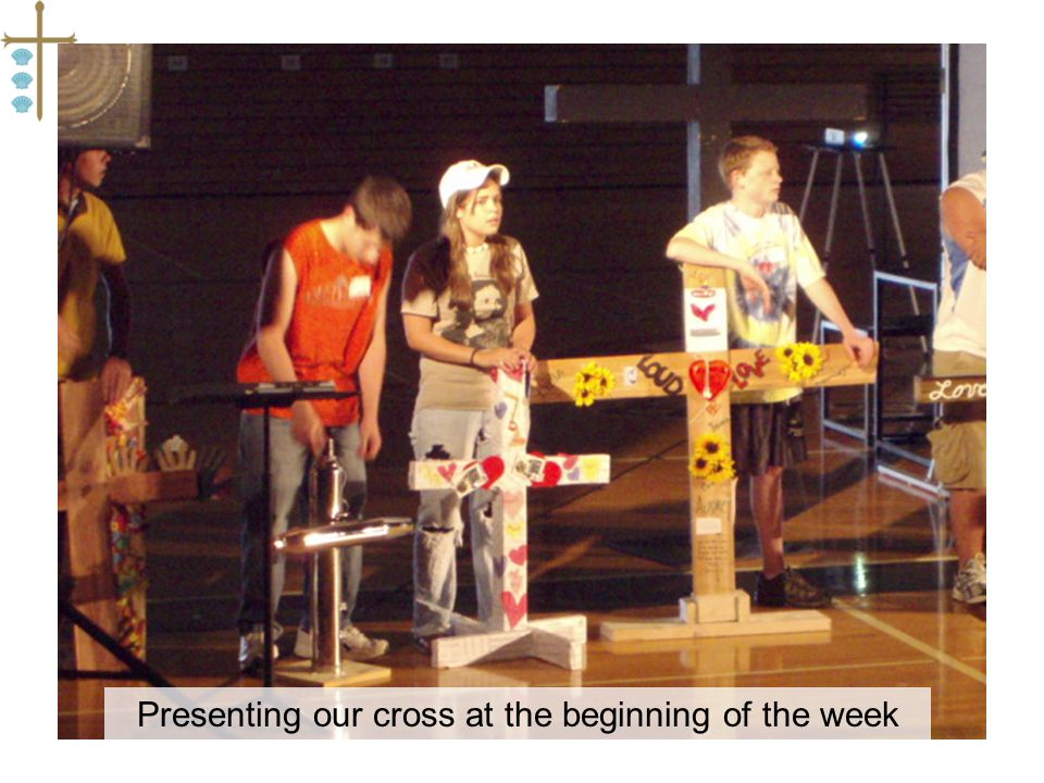 Presenting our cross at the beginning of the week