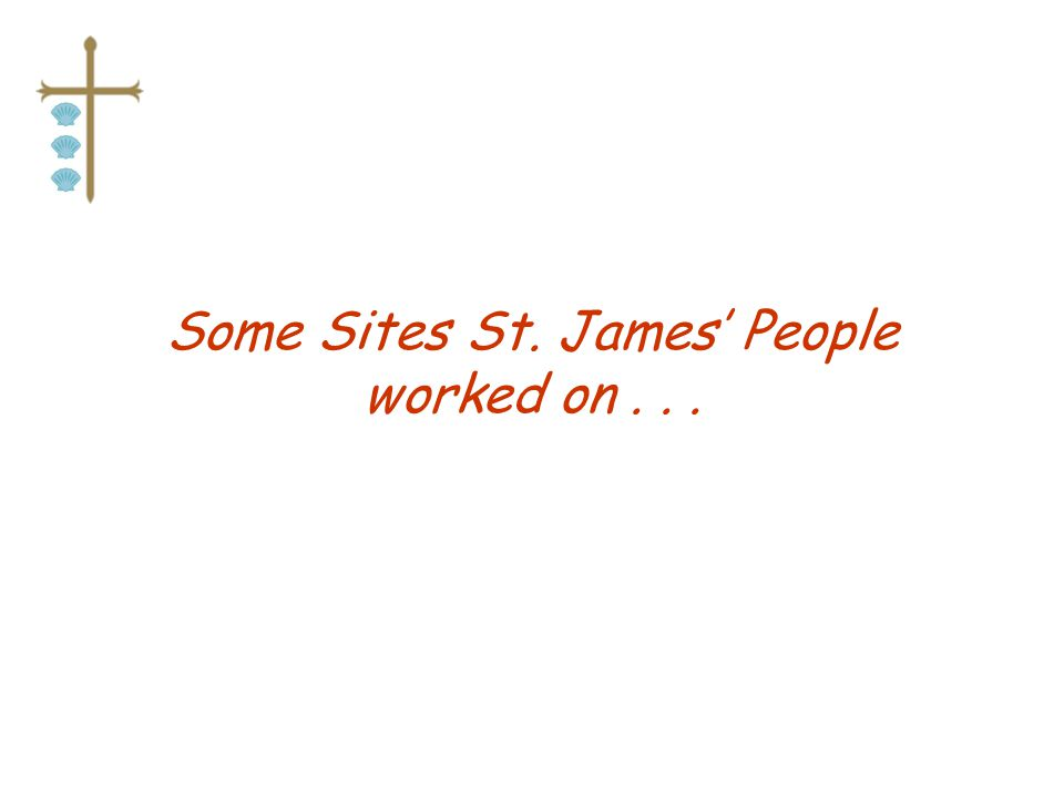 Some Sites St. James People worked on...