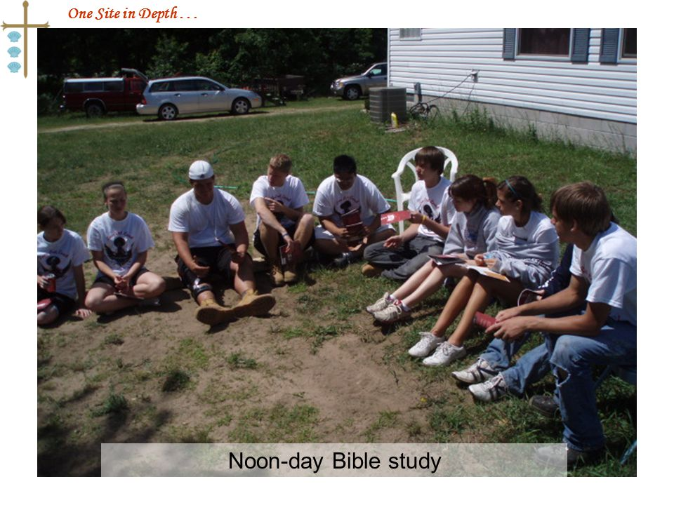 One Site in Depth... Noon-day Bible study