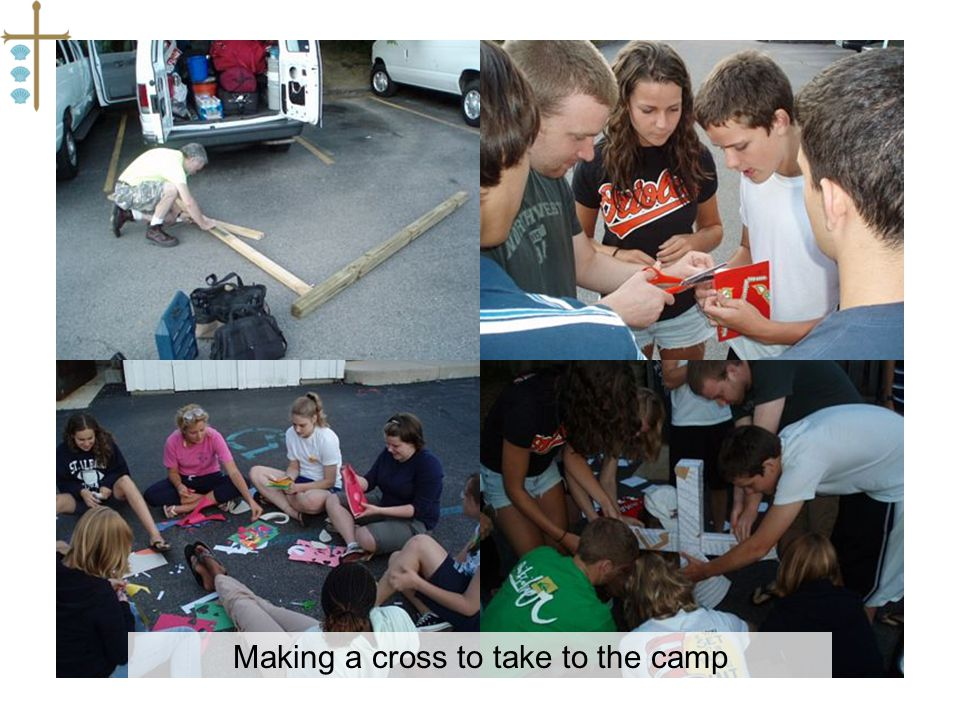 Making a cross to take to the camp