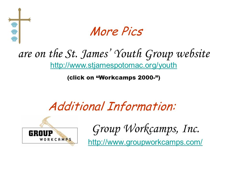 Additional Information: Group Workcamps, Inc.