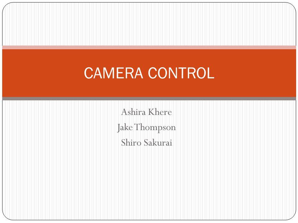 Ashira Khere Jake Thompson Shiro Sakurai CAMERA CONTROL
