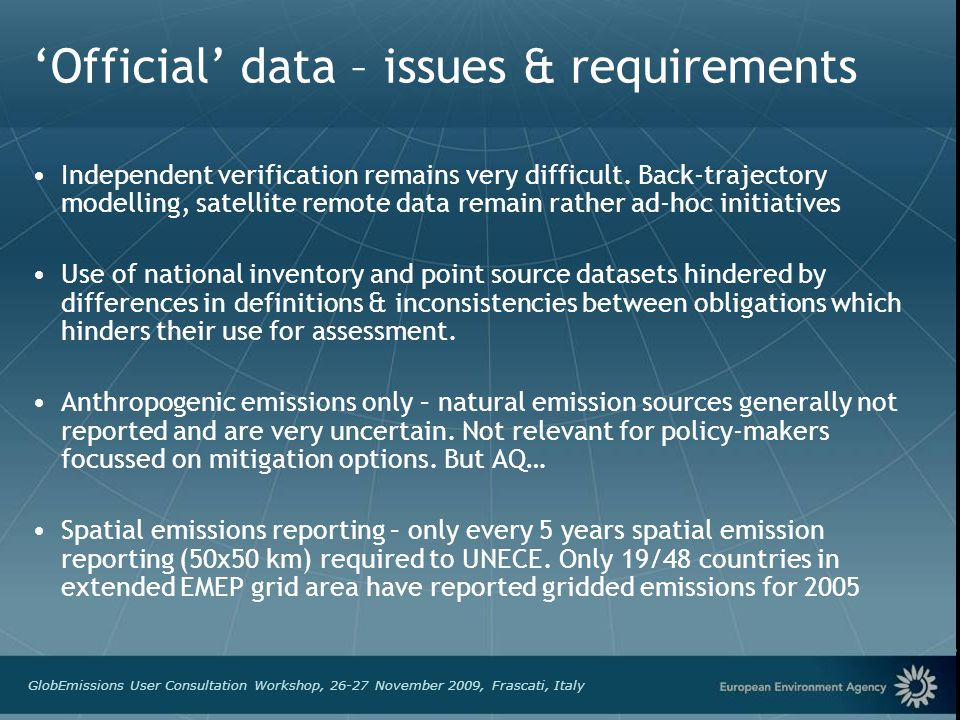 European Environment Agency GlobEmissions User Consultation Workshop, 26-27 November 2009, Frascati, Italy Official data – issues & requirements Indep