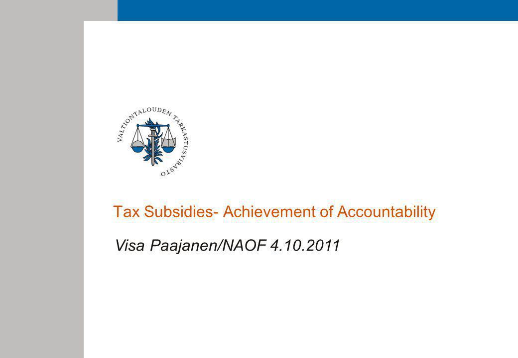Tax Subsidies- Achievement of Accountability Visa Paajanen/NAOF 4.10.2011
