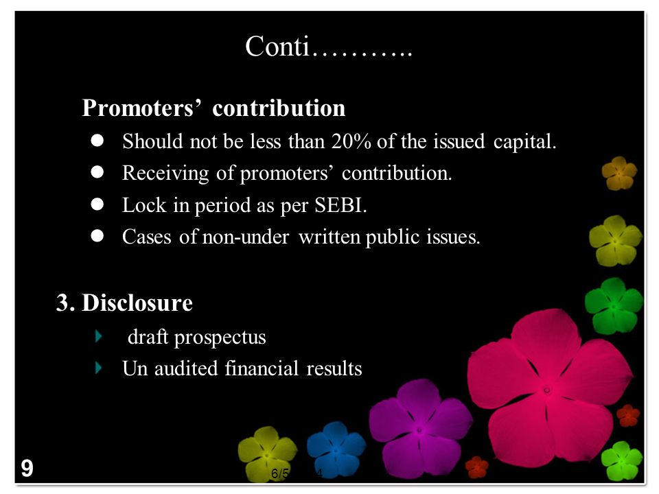 6/5/2014SAPM 9 Conti……….. 2. Promoters contribution Should not be less than 20% of the issued capital. Receiving of promoters contribution. Lock in pe