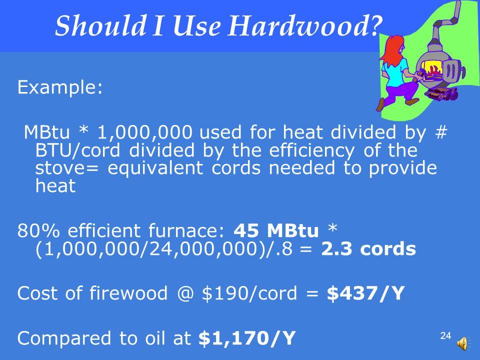 24 Should I Use Hardwood .