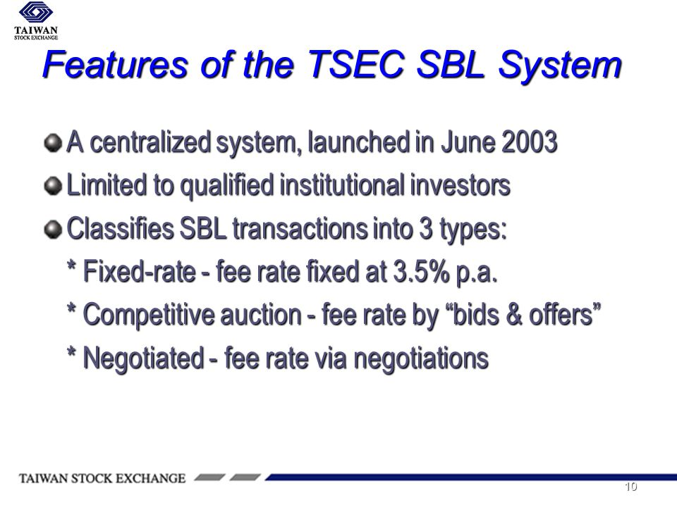 10 A centralized system, launched in June 2003 Limited to qualified institutional investors Classifies SBL transactions into 3 types: * Fixed-rate - fee rate fixed at 3.5% p.a.