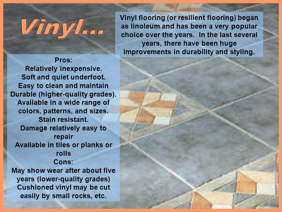 Vinyl flooring (or resilient flooring) began as linoleum and has been a very popular choice over the years. In the last several years, there have been