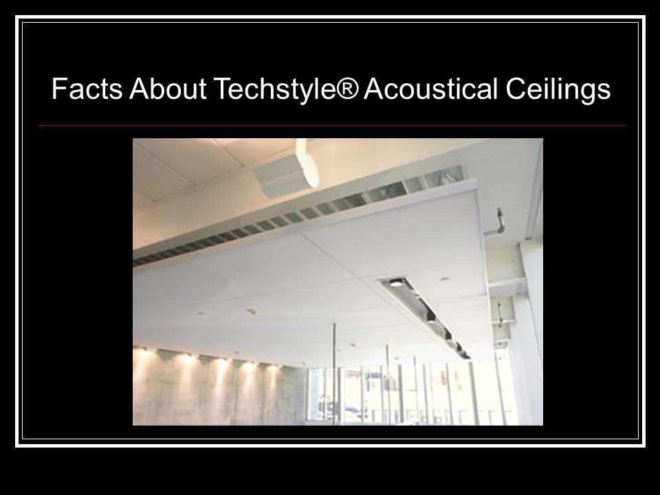 Facts About Techstyle® Acoustical Ceilings