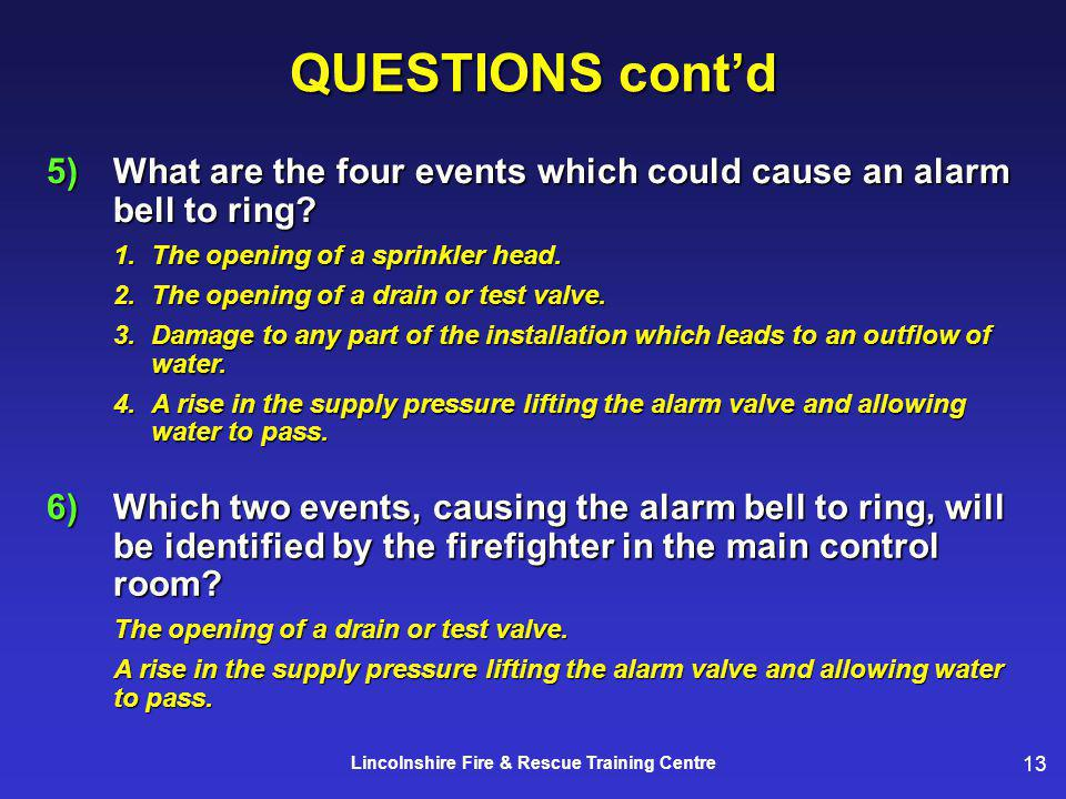 13 Lincolnshire Fire & Rescue Training Centre 6)Which two events, causing the alarm bell to ring, will be identified by the firefighter in the main co