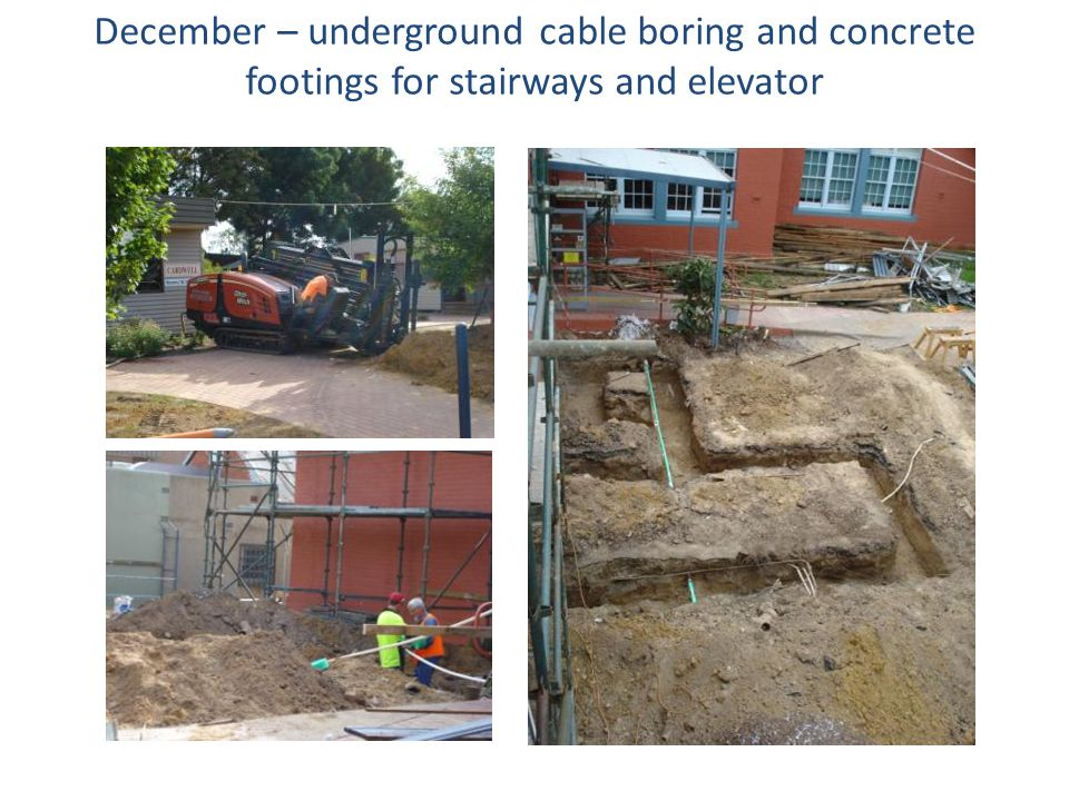 December – underground cable boring and concrete footings for stairways and elevator