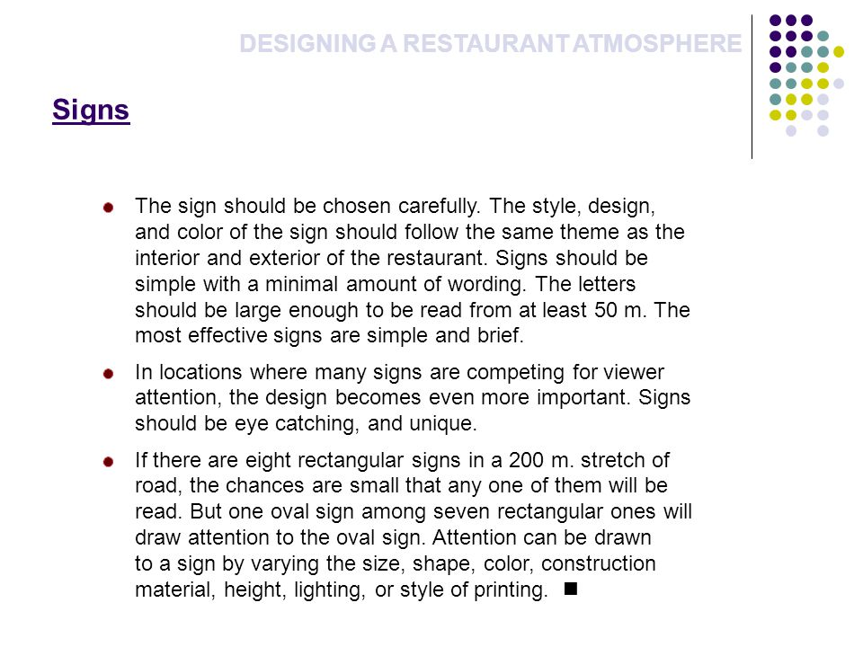 Signs DESIGNING A RESTAURANT ATMOSPHERE The sign should be chosen carefully.