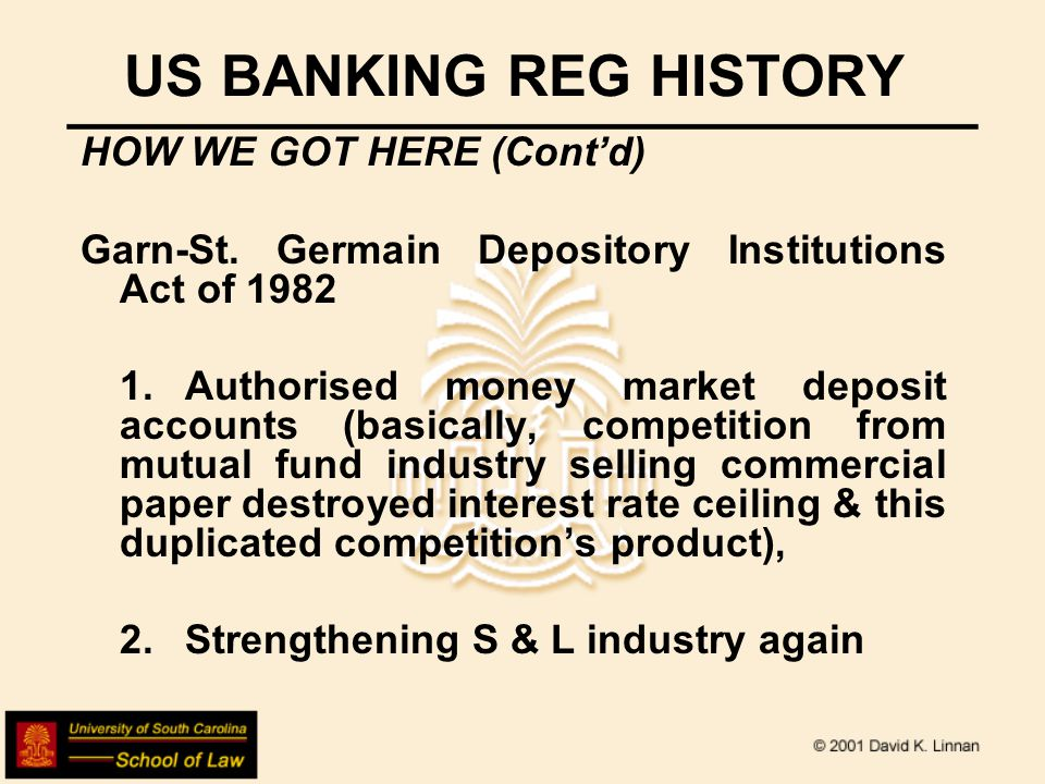 US BANKING REG HISTORY HOW WE GOT HERE (Contd) Garn-St.