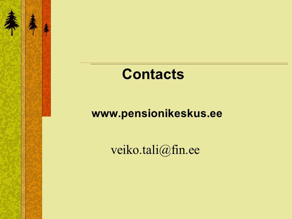 Contacts www.pensionikeskus.ee veiko.tali@fin.ee