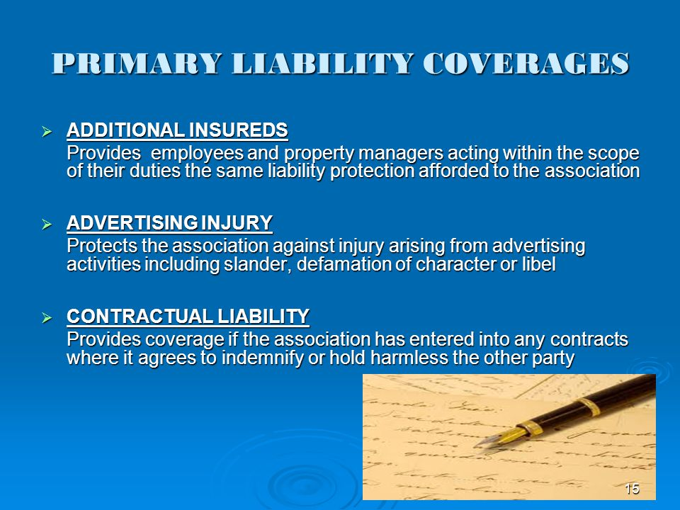 PRIMARY LIABILITY COVERAGES ADDITIONAL INSUREDS ADDITIONAL INSUREDS Provides employees and property managers acting within the scope of their duties t