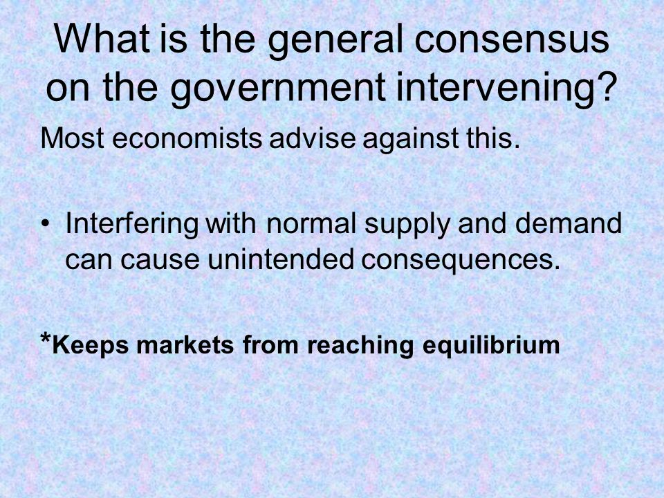 What is the general consensus on the government intervening.
